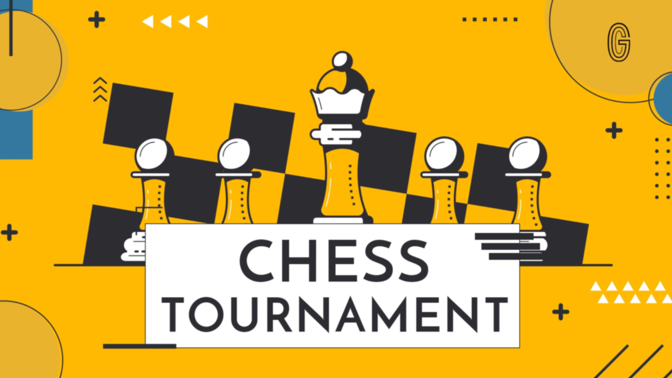 Chess Tournament - 11th July and 25th July