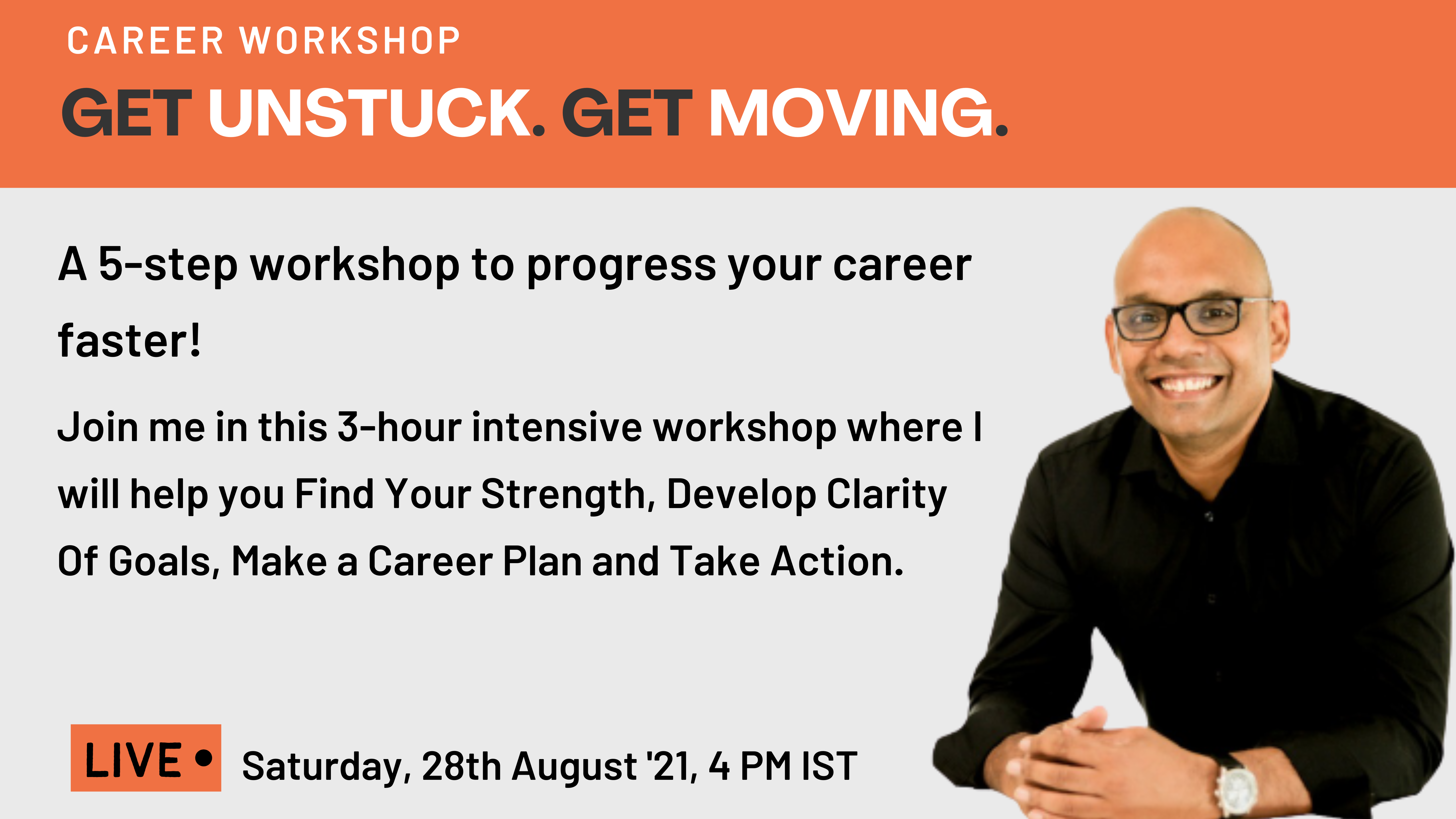 Get UNSTUCK. Get MOVING. A 5-Step Workshop To Get The CAREER You Want.
