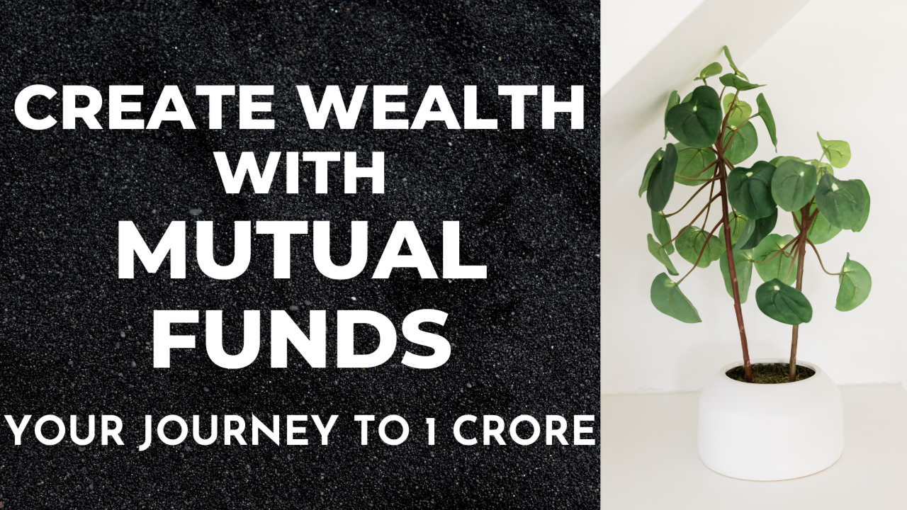 Create Wealth with Mutual funds