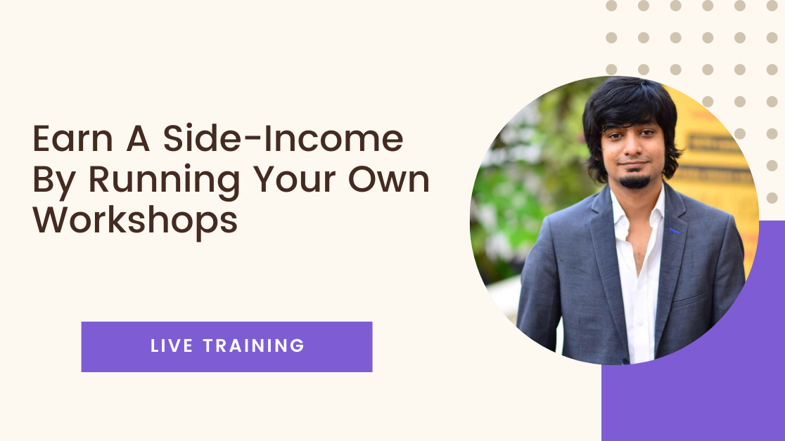 Start a Sidehustle  By Running Your Own Workshops