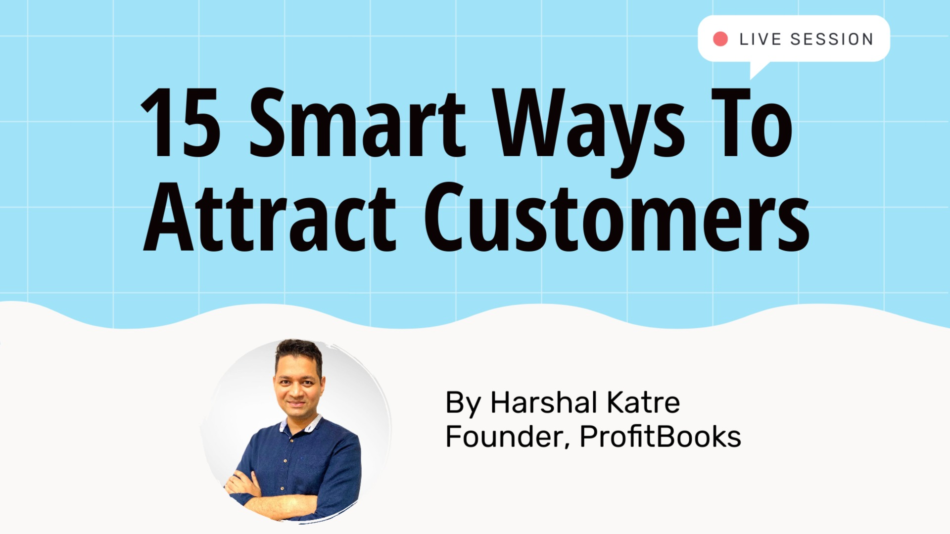 15 Smart Ways To Attract Customers In Your Business