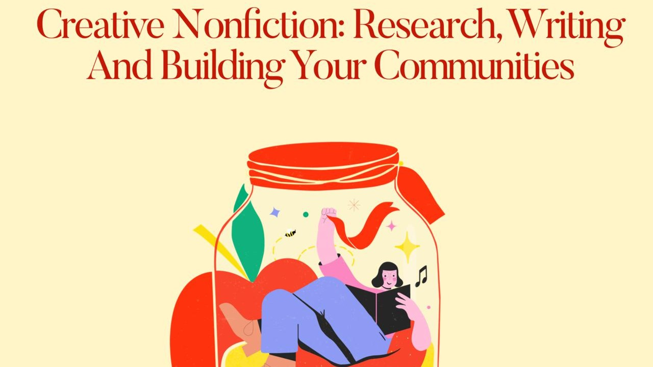 Creative Non Fiction : Research, Writing and Building Your Communities