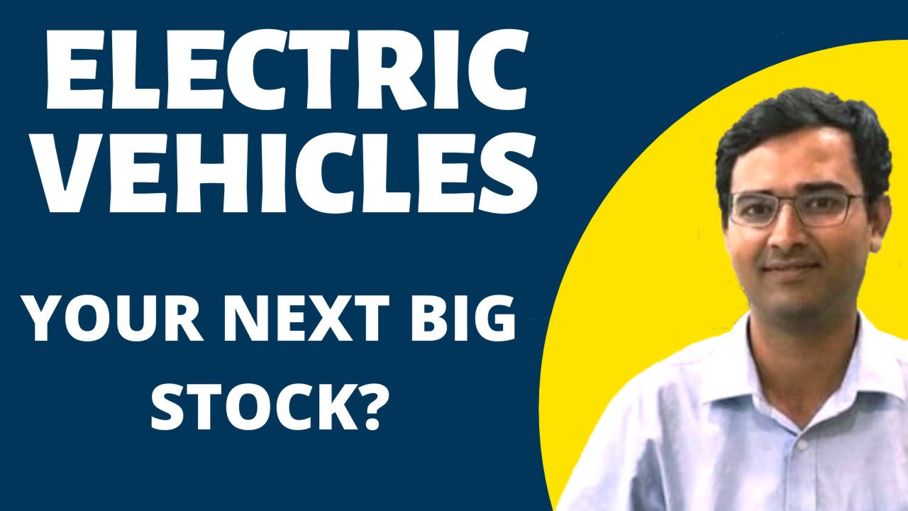 Electric Vehicles Theme : Your next Big Investment