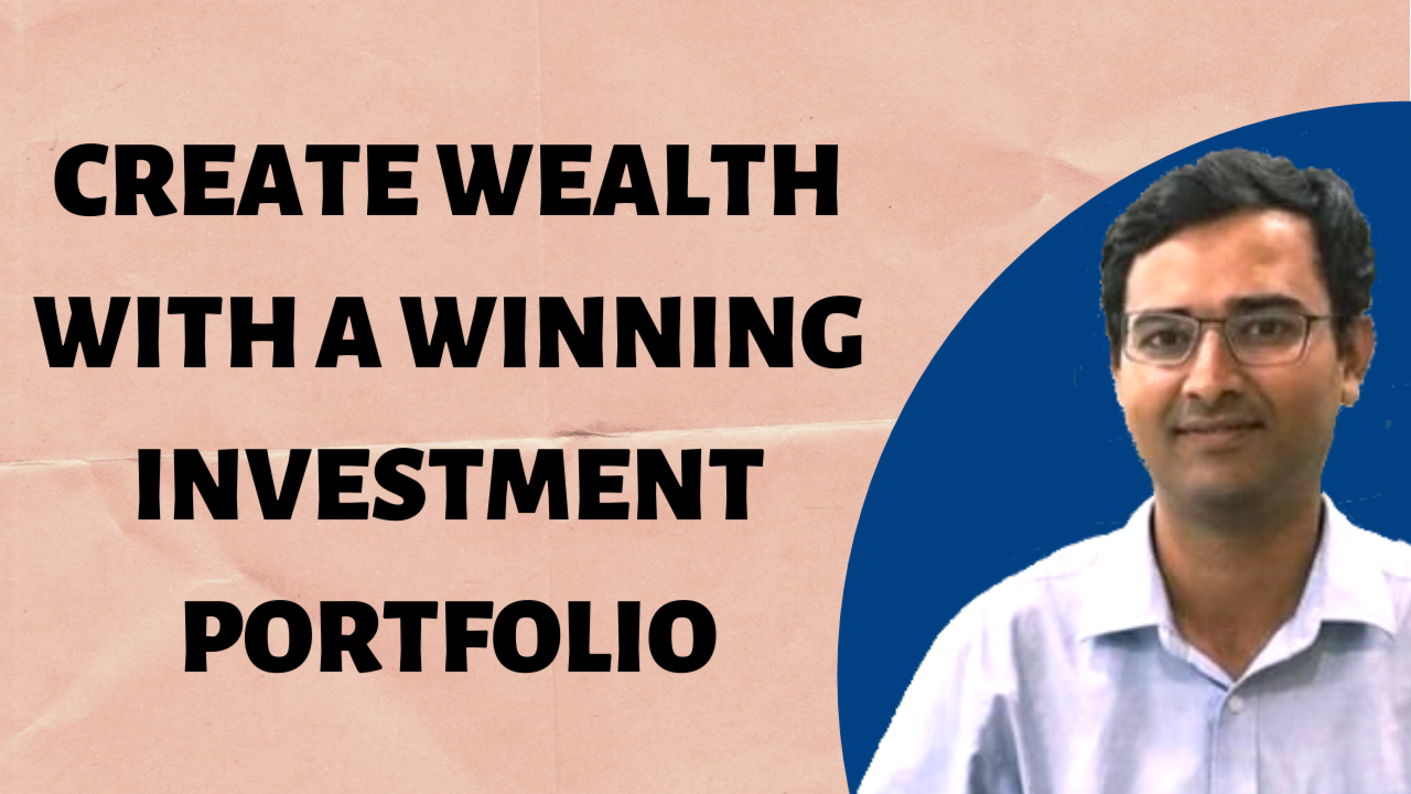 Create Wealth with a winning Investment portfolio