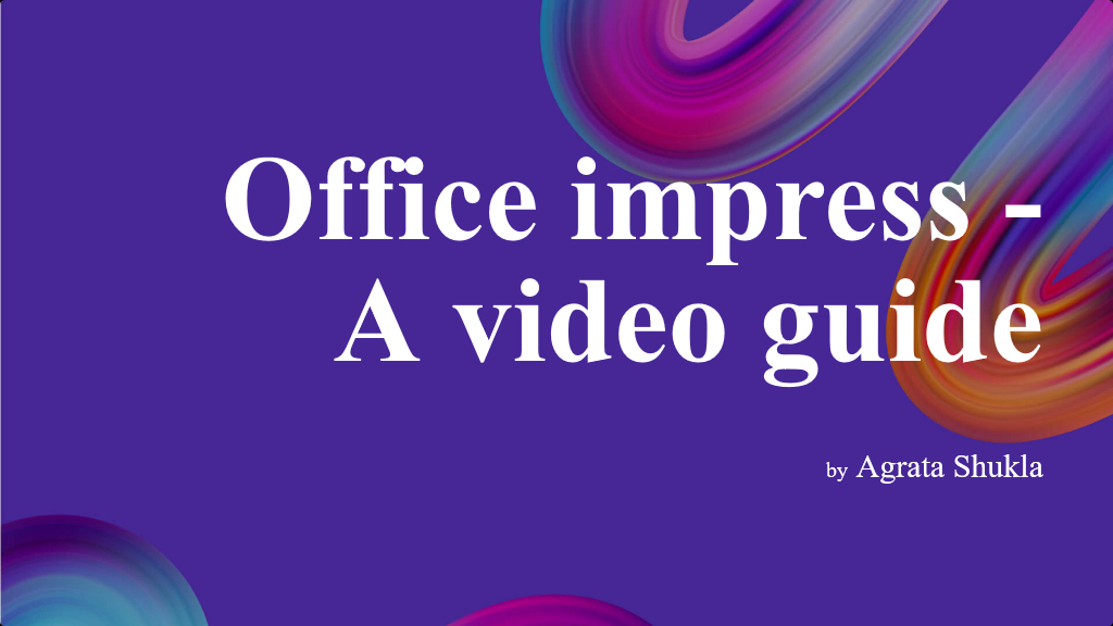 Office impress  - A video guide